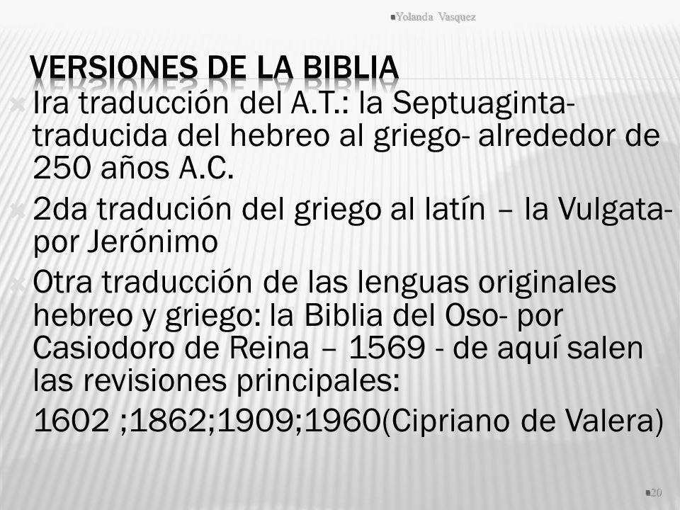 2da tradución del griego al latín – la Vulgata- por Jerónimo