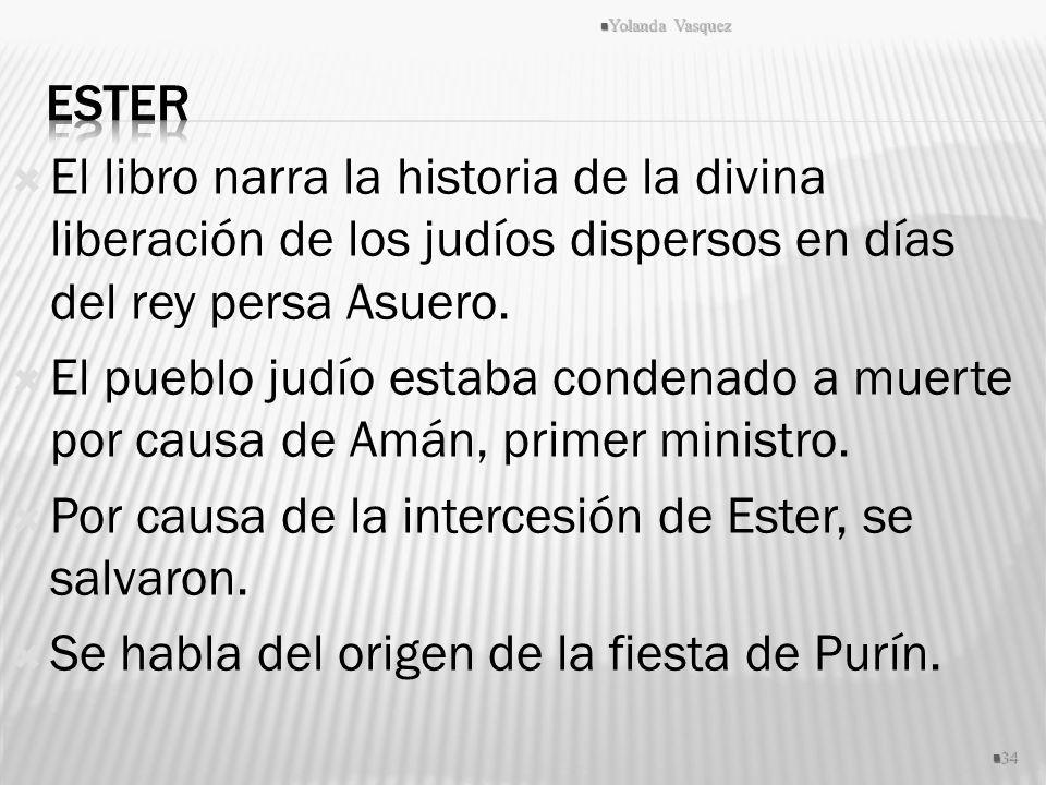 Por causa de la intercesión de Ester, se salvaron.