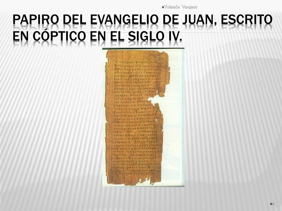 Papiro del Evangelio de Juan, escrito en cóptico en el siglo IV.