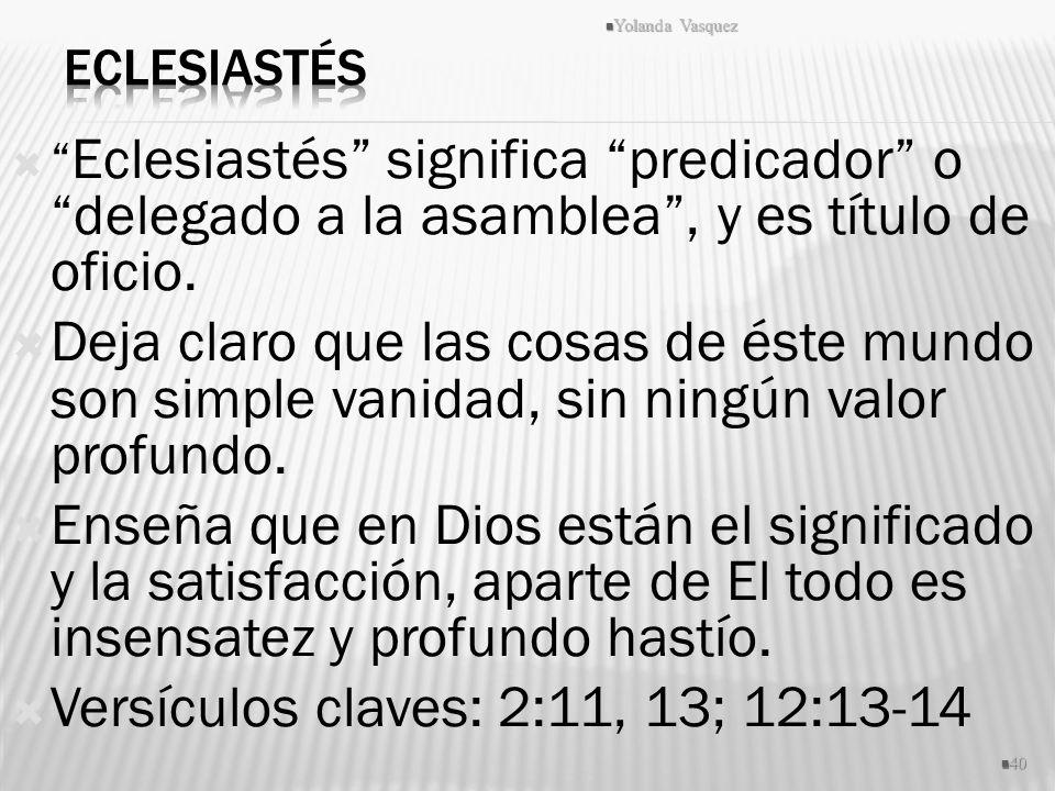 Versículos claves: 2:11, 13; 12:13-14