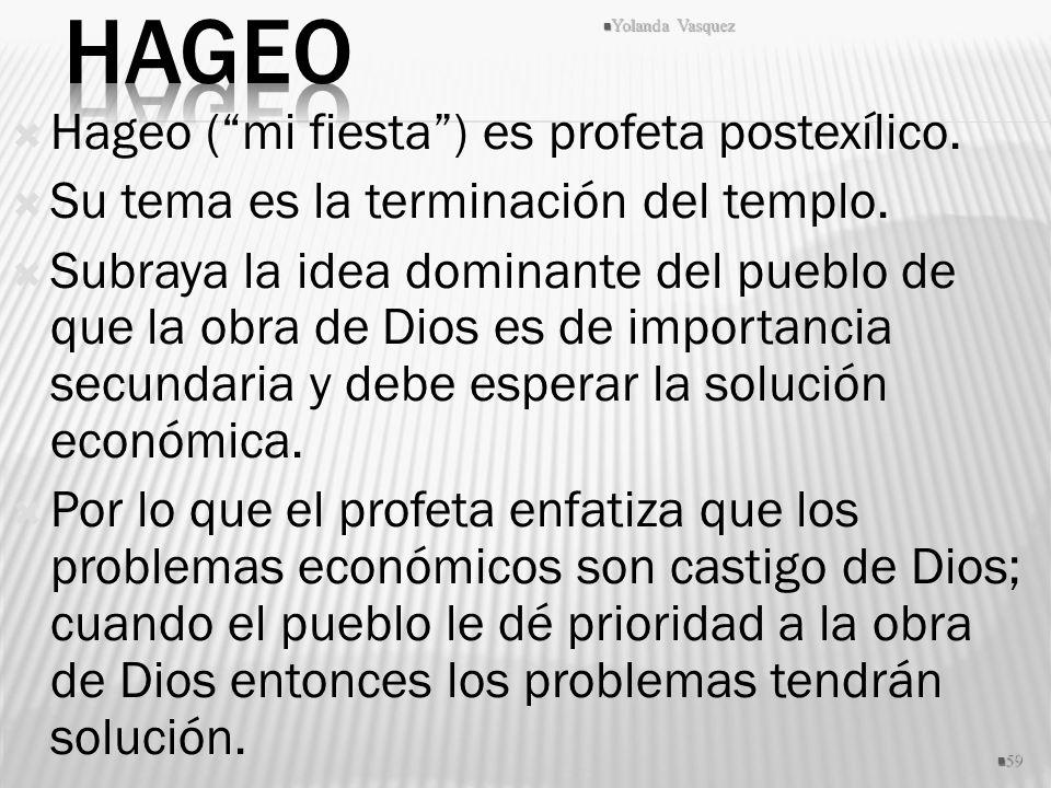 Hageo Hageo ( mi fiesta ) es profeta postexílico.