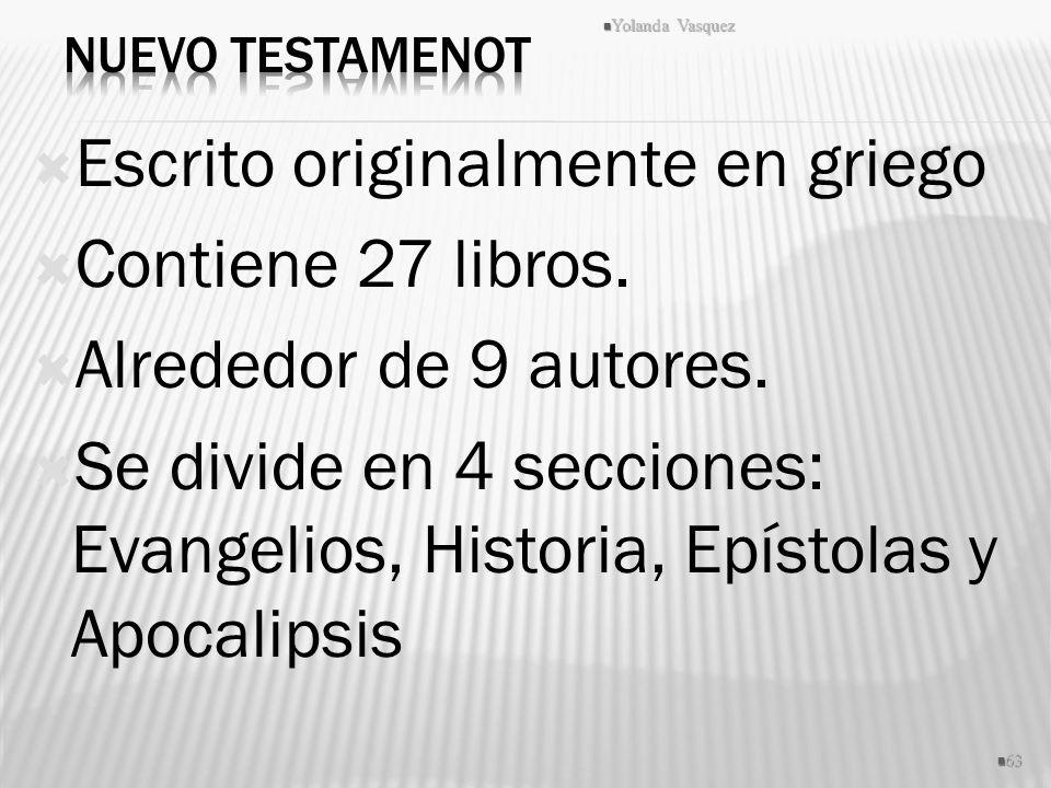 Escrito originalmente en griego Contiene 27 libros.