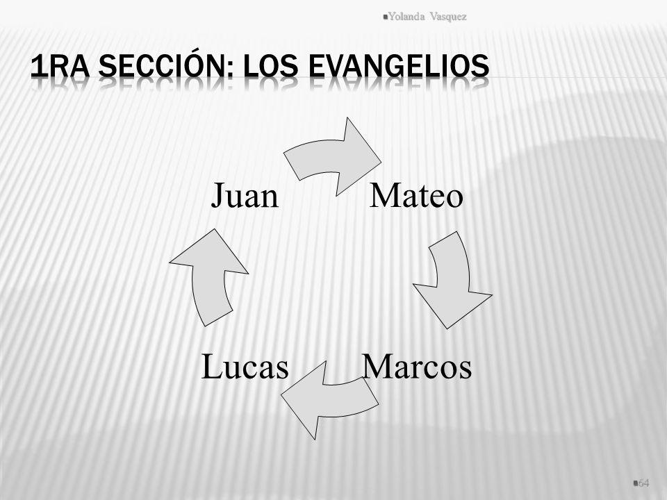 1ra Sección: Los Evangelios