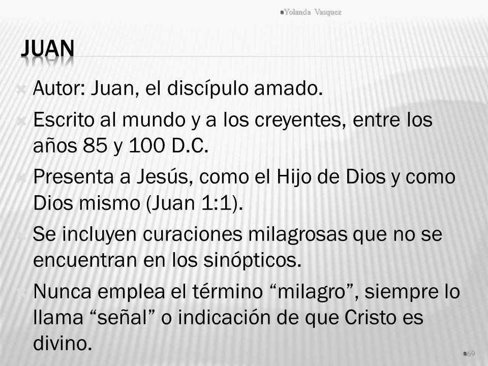 Juan Autor: Juan, el discípulo amado.