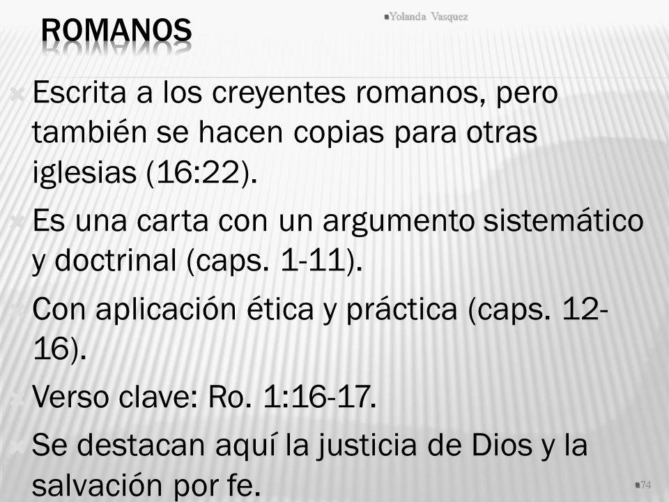 Es una carta con un argumento sistemático y doctrinal (caps. 1-11).