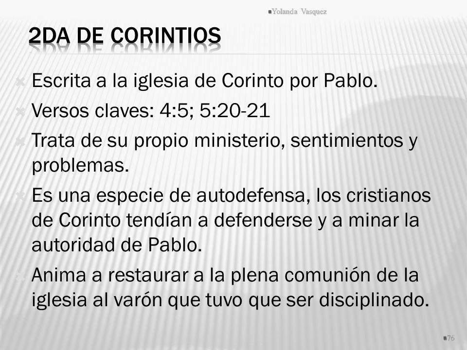 2da de Corintios Escrita a la iglesia de Corinto por Pablo.