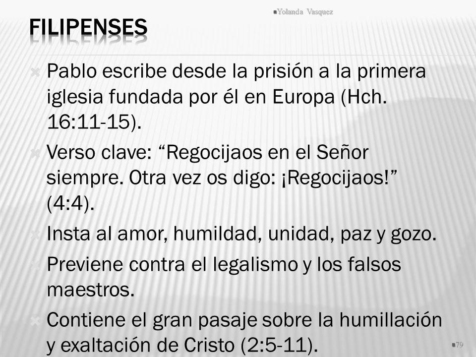 Filipenses Yolanda Vasquez. Pablo escribe desde la prisión a la primera iglesia fundada por él en Europa (Hch. 16:11-15).