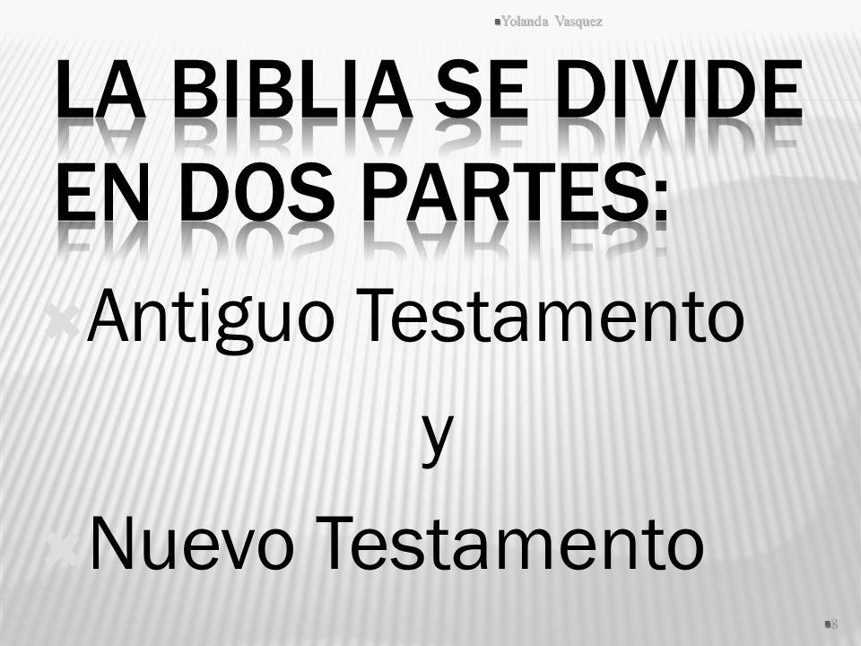 La Biblia se divide en dos partes: