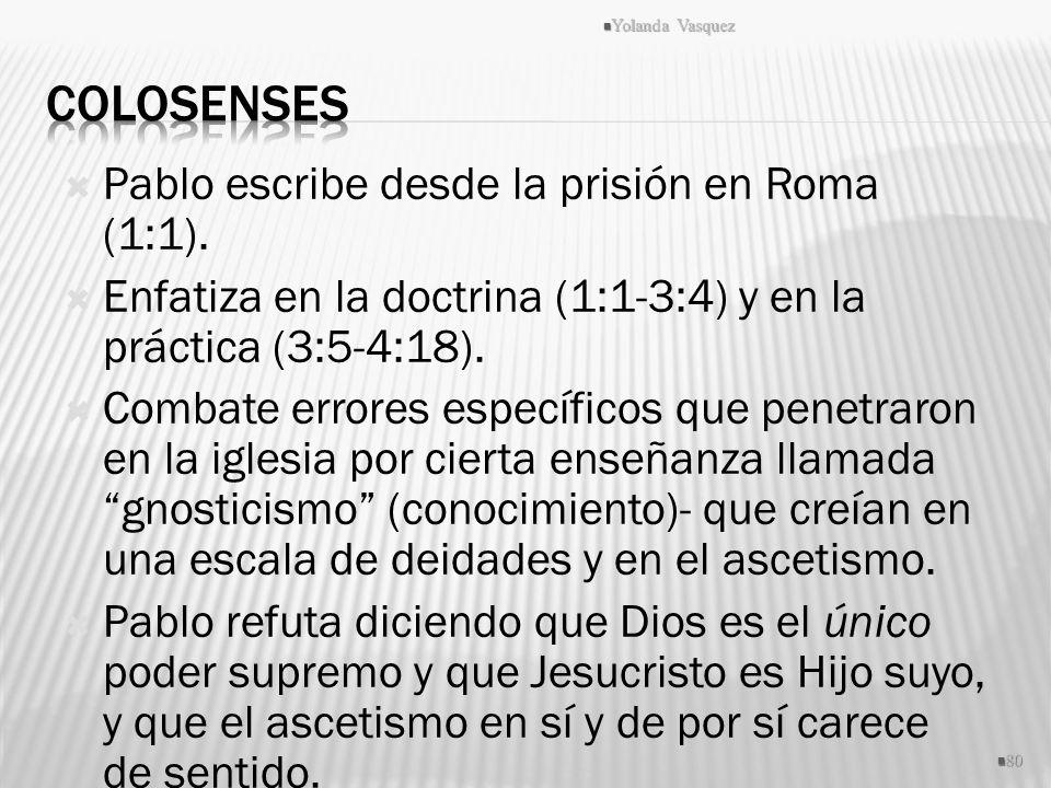 Colosenses Pablo escribe desde la prisión en Roma (1:1).