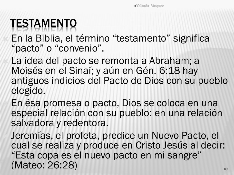 Yolanda Vasquez Testamento. En la Biblia, el término testamento significa pacto o convenio .