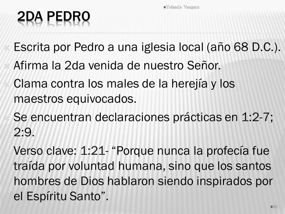2da Pedro Escrita por Pedro a una iglesia local (año 68 D.C.).