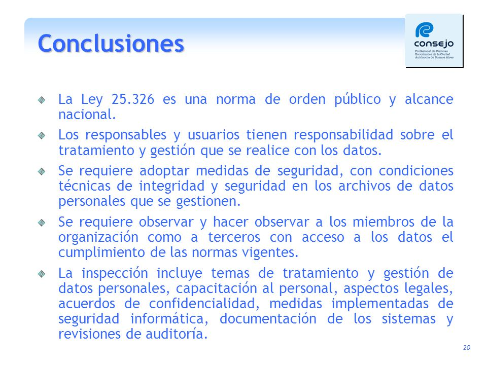 Conclusiones La Ley 25.326 es una norma de orden público y alcance nacional.