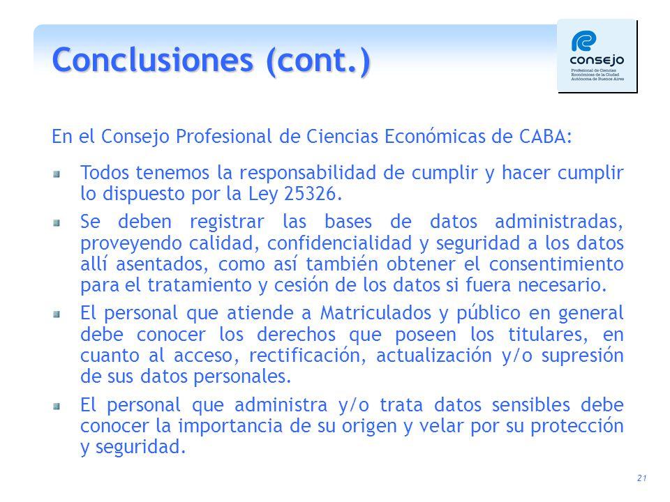 Conclusiones (cont.) En el Consejo Profesional de Ciencias Económicas de CABA: