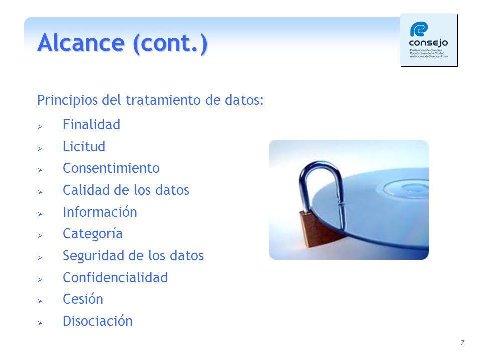 Alcance (cont.) Principios del tratamiento de datos: Finalidad Licitud