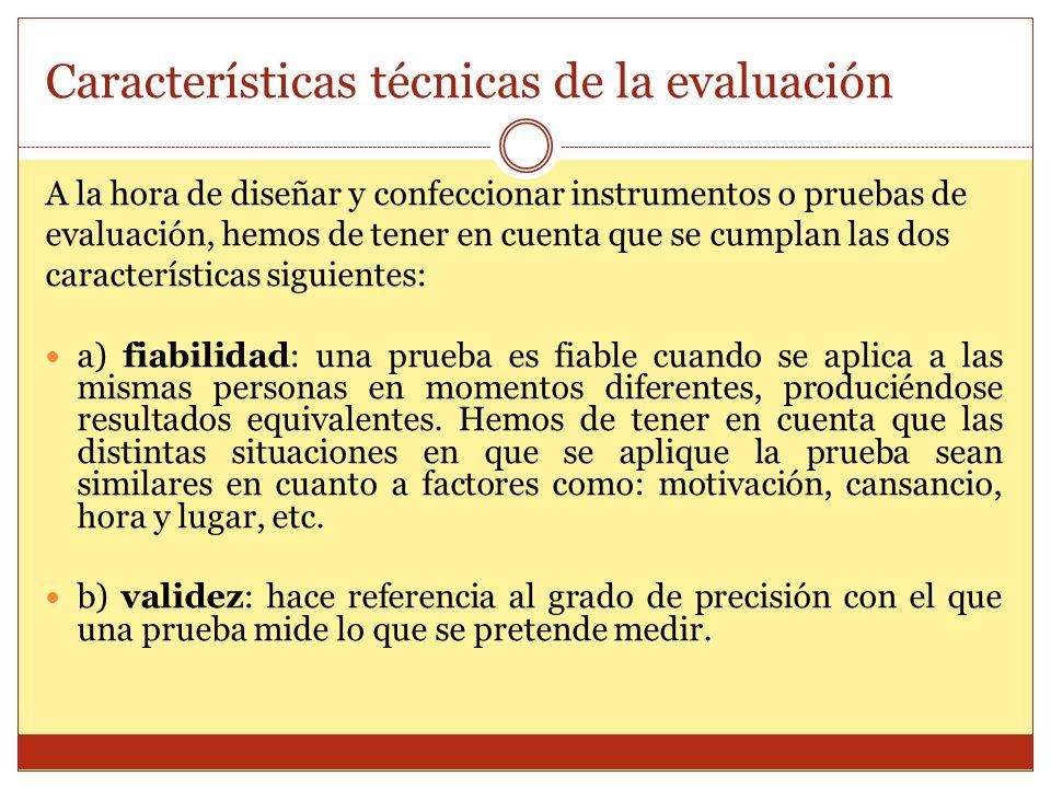 Características técnicas de la evaluación