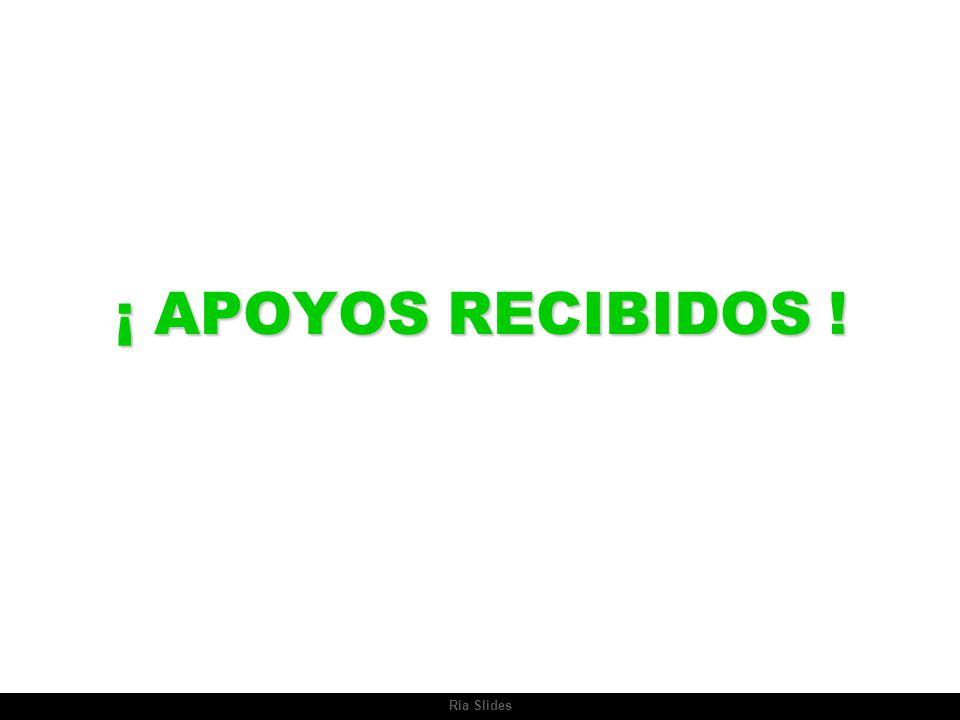 ¡ APOYOS RECIBIDOS ! Ria Slides