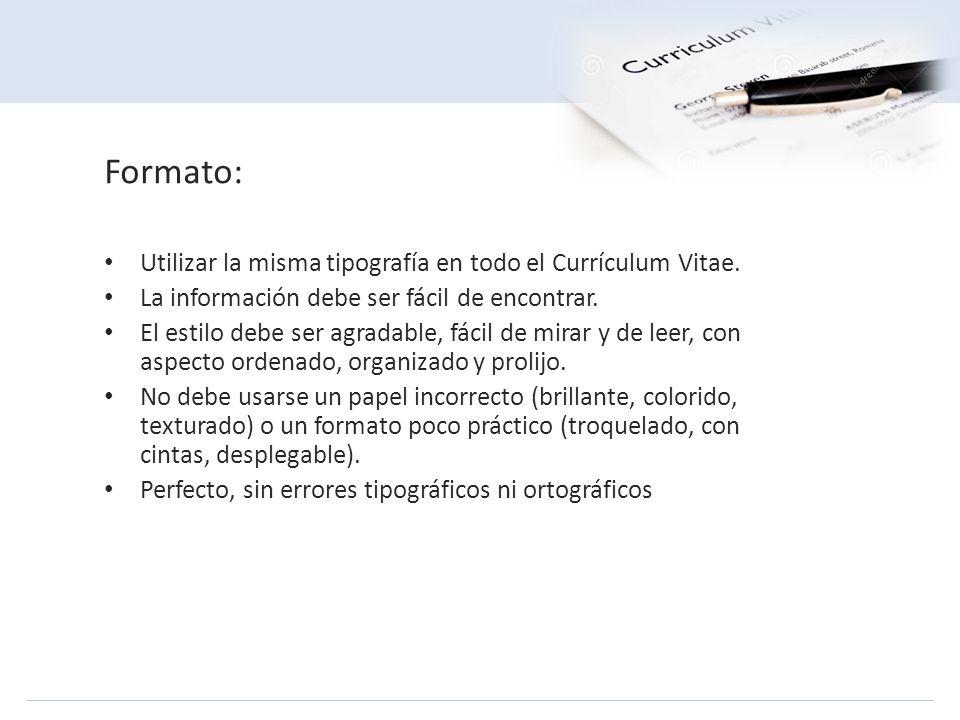 Formato: Utilizar la misma tipografía en todo el Currículum Vitae.
