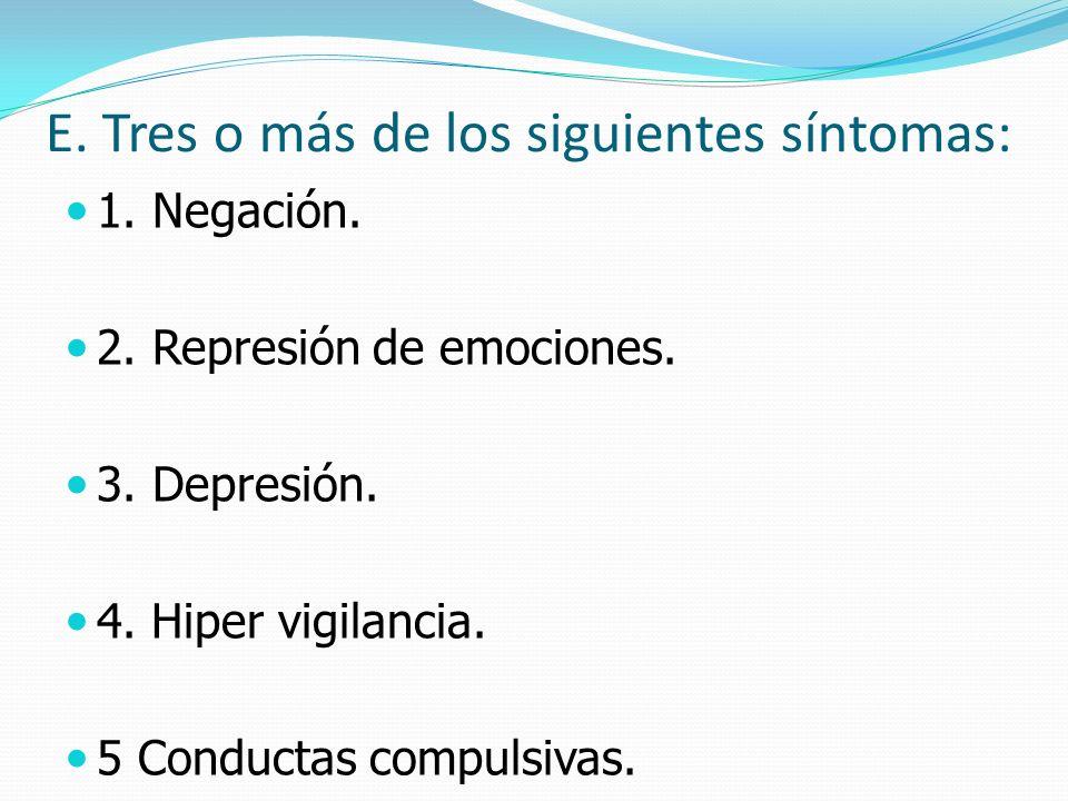 E. Tres o más de los siguientes síntomas: