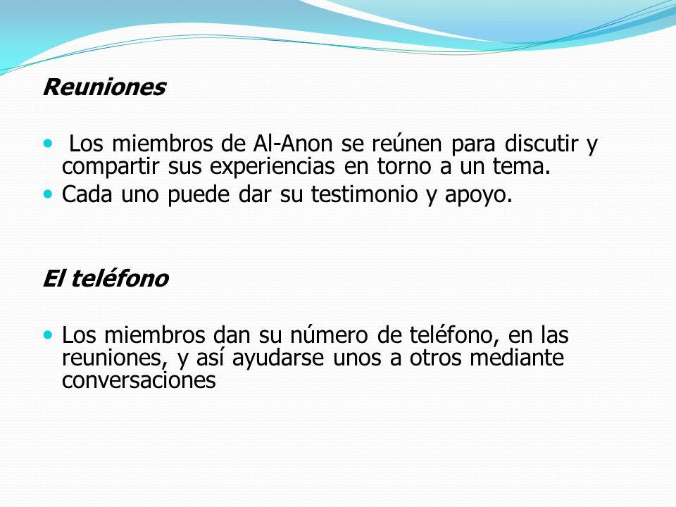 Reuniones Los miembros de Al-Anon se reúnen para discutir y compartir sus experiencias en torno a un tema.