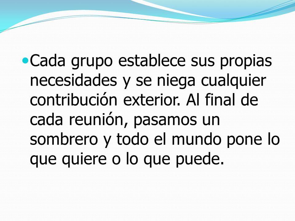 Cada grupo establece sus propias necesidades y se niega cualquier contribución exterior.