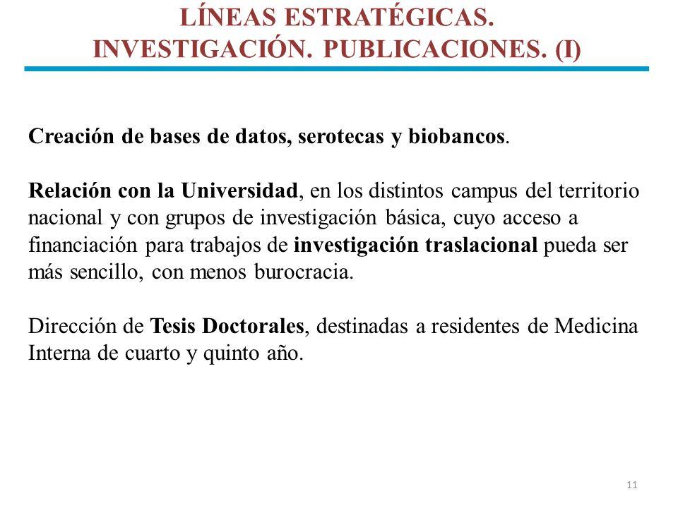 LÍNEAS ESTRATÉGICAS. INVESTIGACIÓN. PUBLICACIONES. (I)