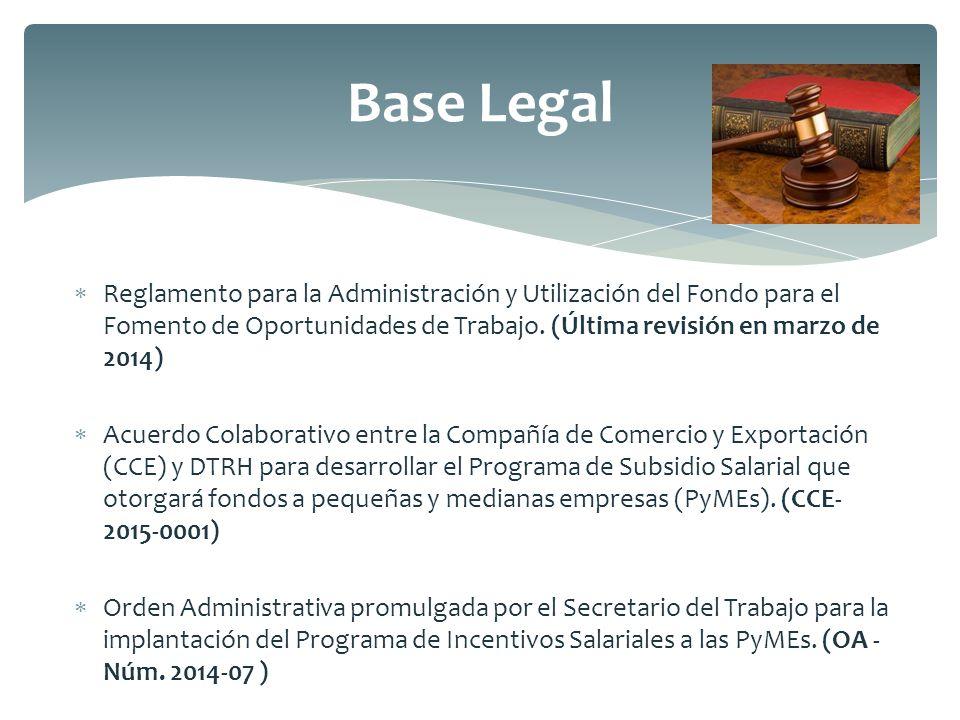 Base Legal Reglamento para la Administración y Utilización del Fondo para el Fomento de Oportunidades de Trabajo. (Última revisión en marzo de 2014)