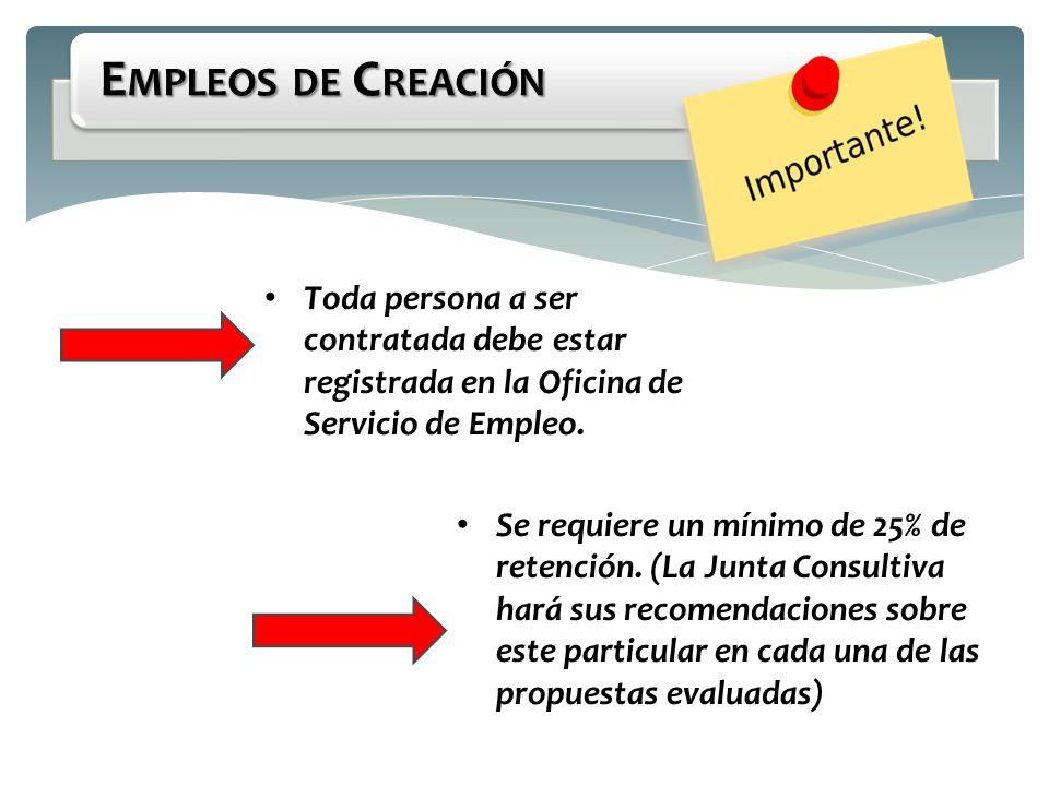 Empleos de Creación Toda persona a ser contratada debe estar registrada en la Oficina de Servicio de Empleo.