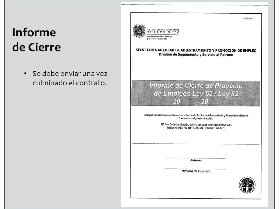 Informe de Cierre Se debe enviar una vez culminado el contrato.