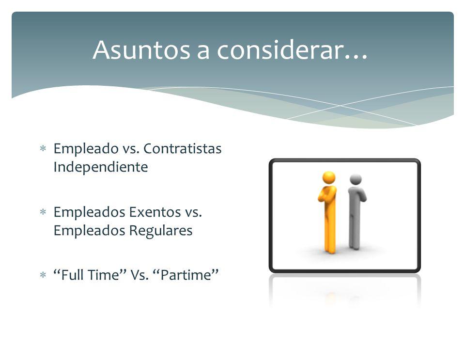 Asuntos a considerar… Empleado vs. Contratistas Independiente
