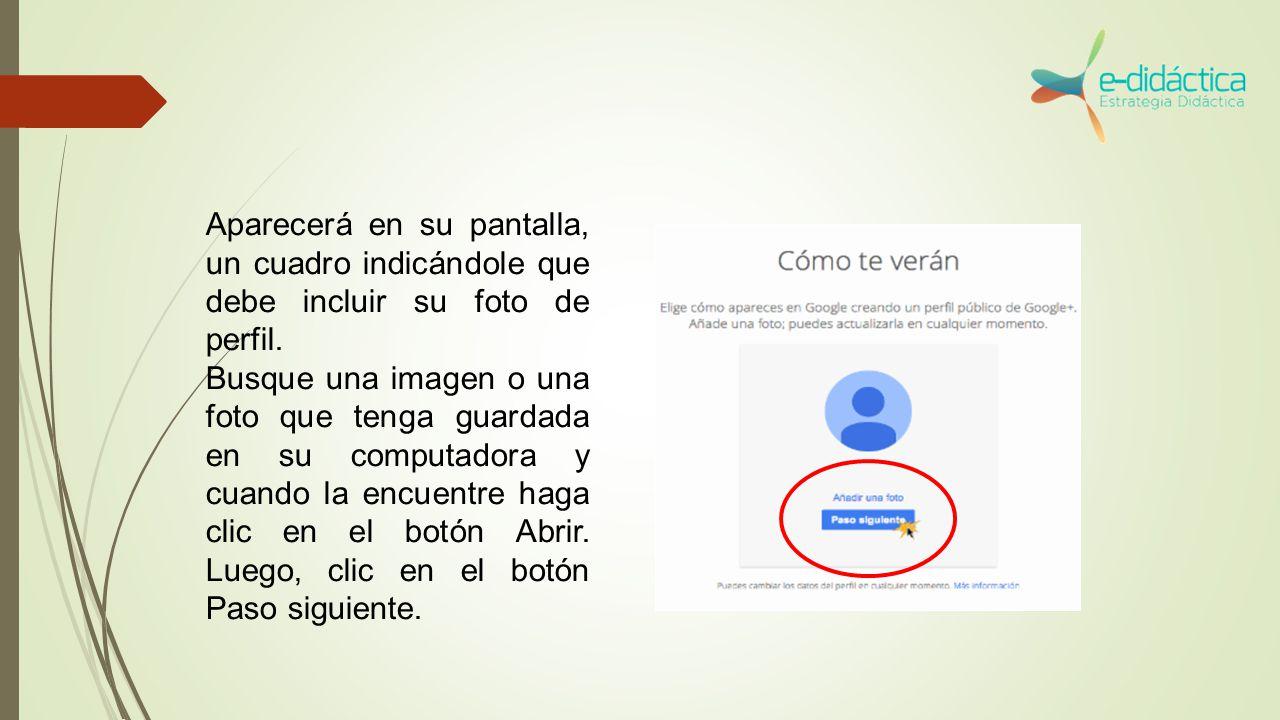 Aparecerá en su pantalla, un cuadro indicándole que debe incluir su foto de perfil.