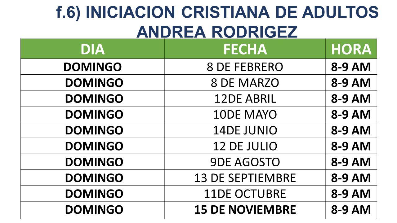 f.6) INICIACION CRISTIANA DE ADULTOS ANDREA RODRIGEZ DIA FECHA HORA