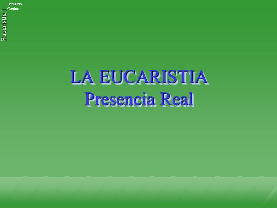 LA EUCARISTIA Presencia Real