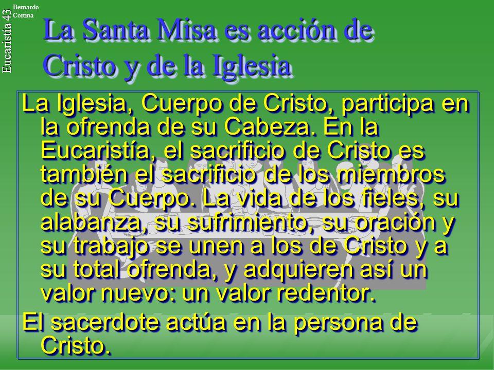 La Santa Misa es acción de Cristo y de la Iglesia