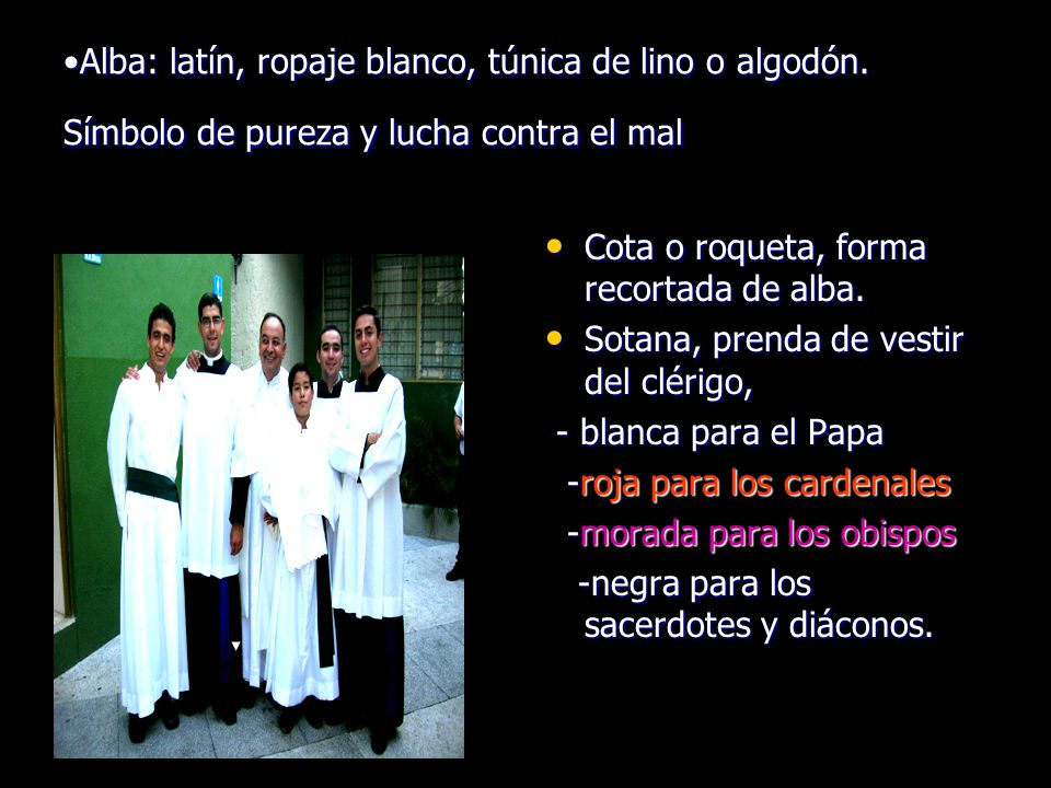 Alba: latín, ropaje blanco, túnica de lino o algodón