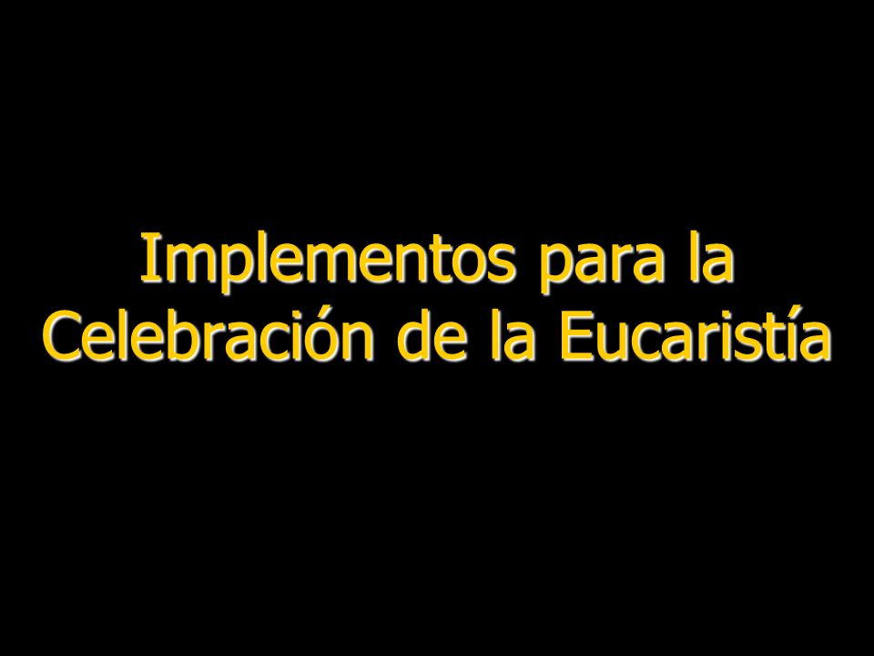 Implementos para la Celebración de la Eucaristía