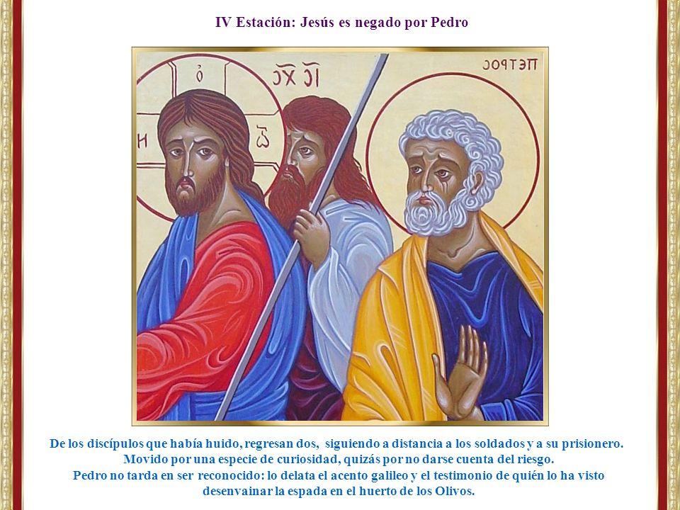 IV Estación: Jesús es negado por Pedro