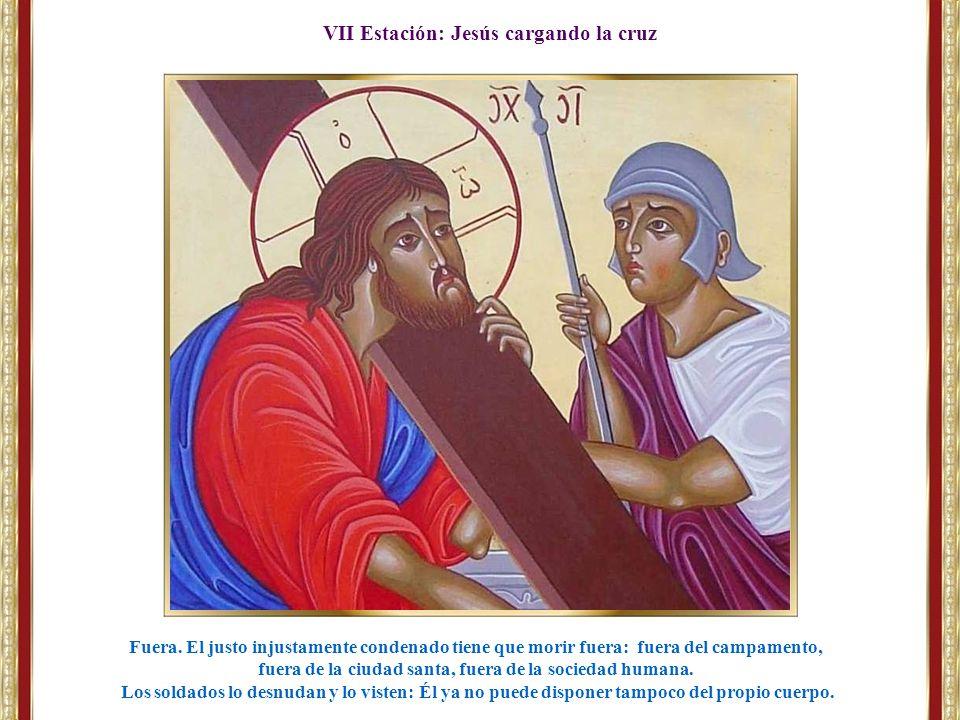 VII Estación: Jesús cargando la cruz