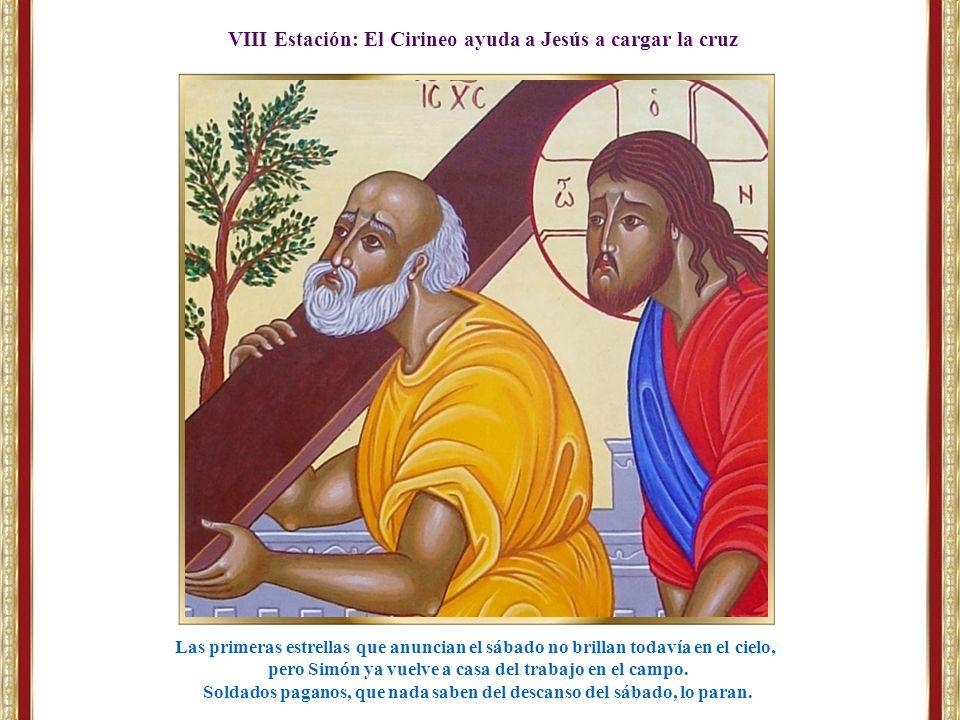VIII Estación: El Cirineo ayuda a Jesús a cargar la cruz