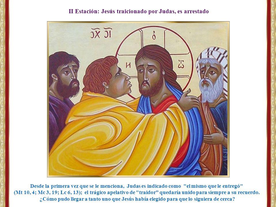 II Estación: Jesús traicionado por Judas, es arrestado