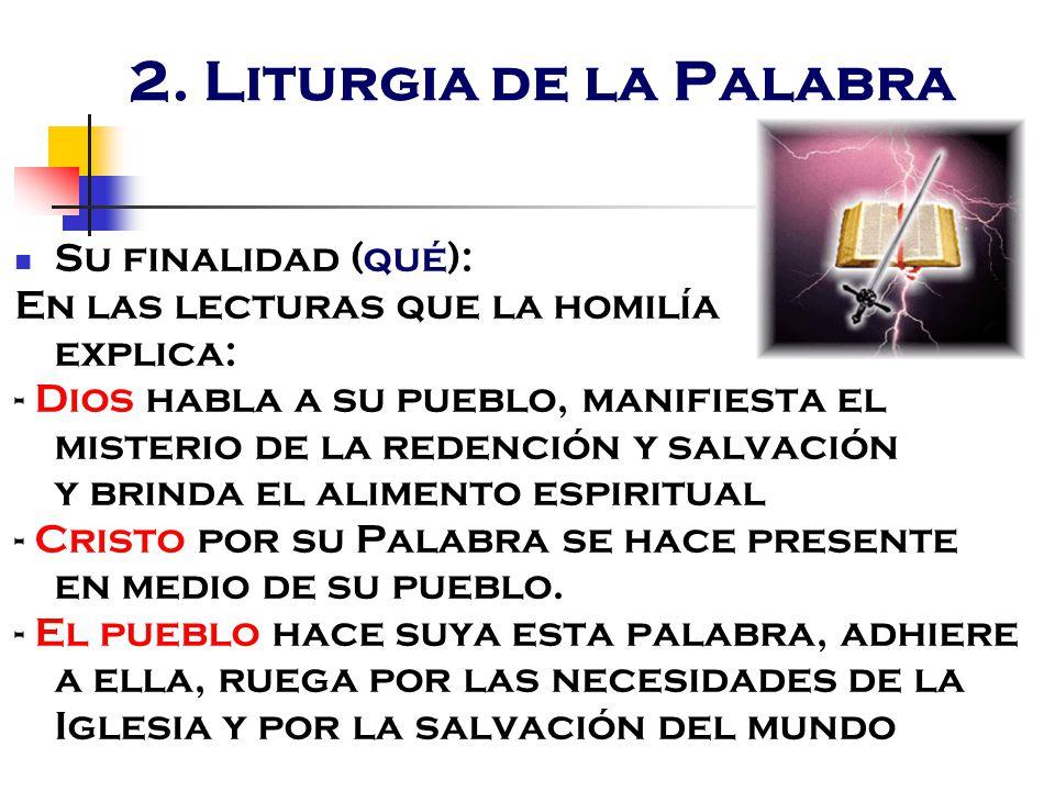 2. Liturgia de la Palabra Su finalidad (qué):
