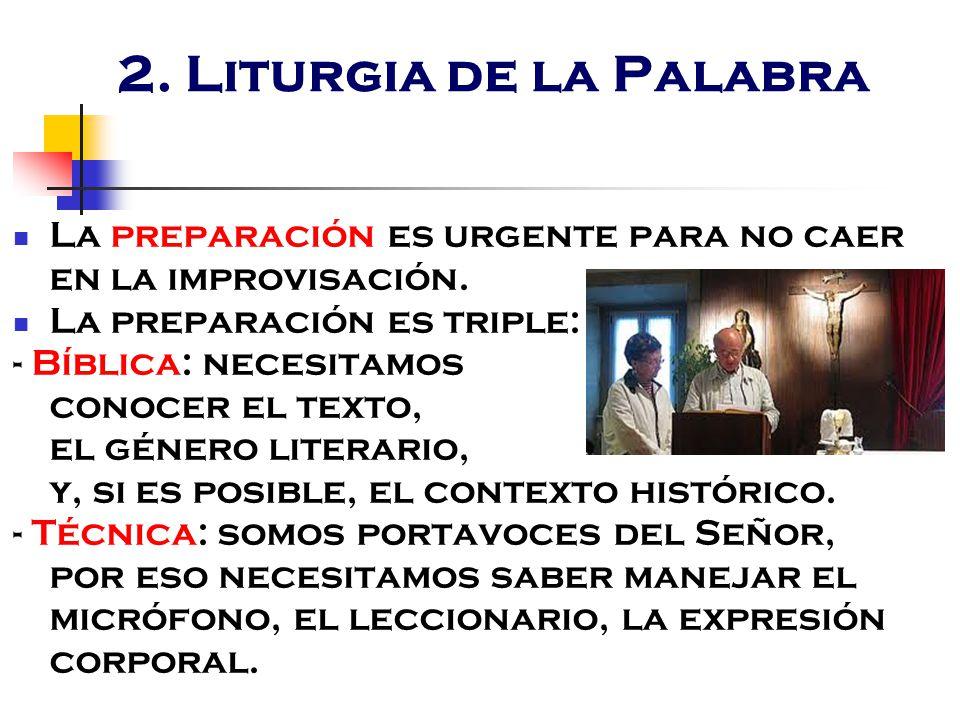 2. Liturgia de la Palabra La preparación es urgente para no caer en la improvisación. La preparación es triple: