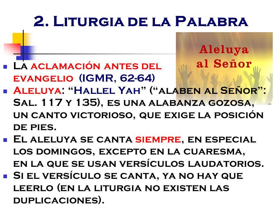 2. Liturgia de la Palabra La aclamación antes del evangelio (IGMR, 62-64)