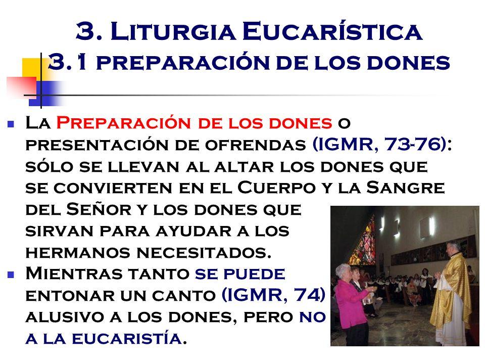 3. Liturgia Eucarística 3.1 preparación de los dones