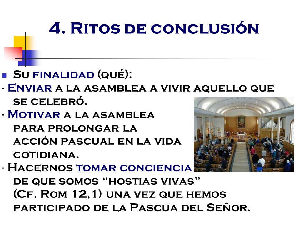 4. Ritos de conclusión Su finalidad (qué):