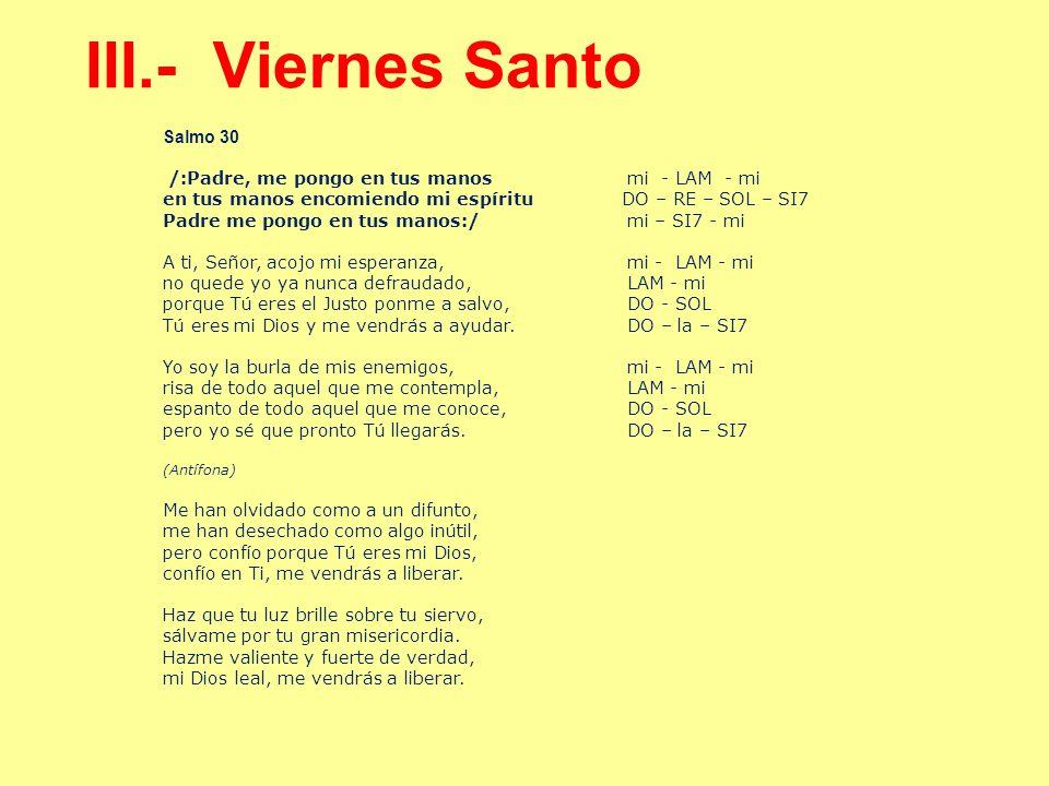 III.- Viernes Santo Salmo 30