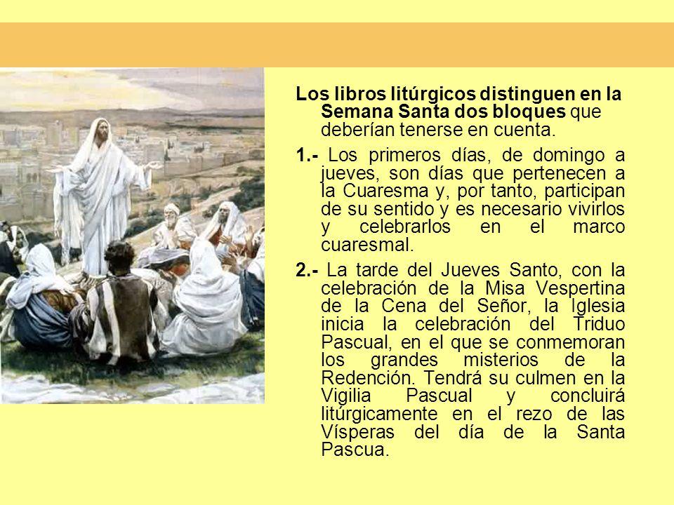 Los libros litúrgicos distinguen en la Semana Santa dos bloques que deberían tenerse en cuenta.