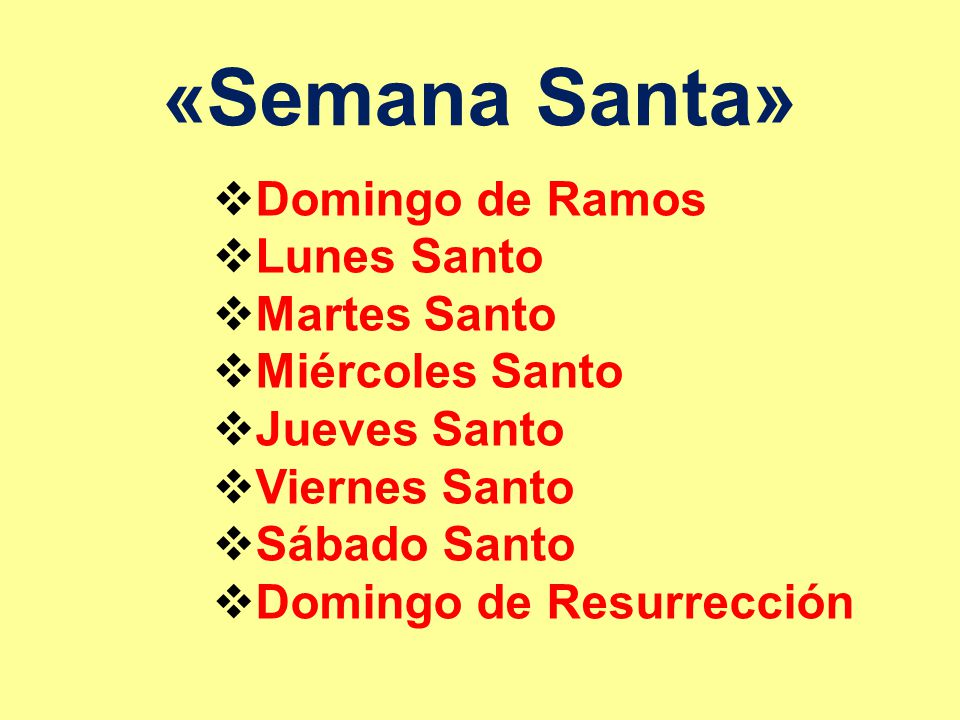 «Semana Santa» Domingo de Ramos Lunes Santo Martes Santo