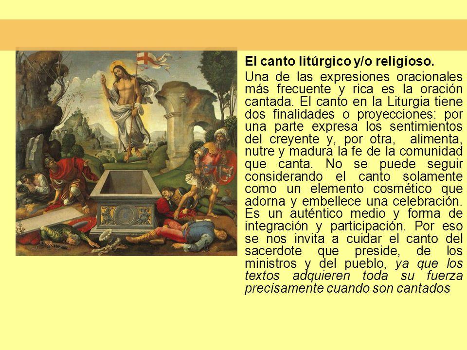 El canto litúrgico y/o religioso.