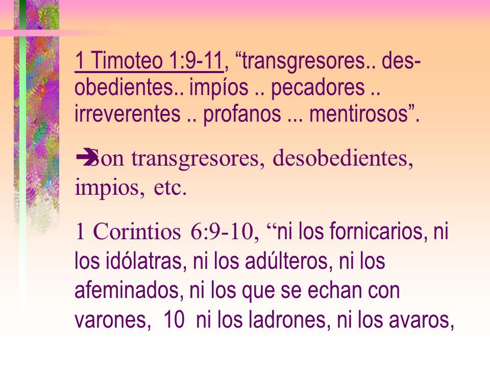 1 Timoteo 1:9-11, transgresores. des- obedientes. impíos. pecadores