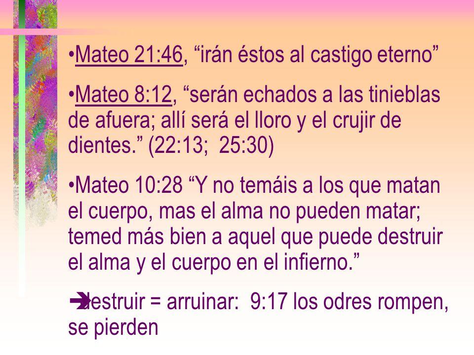 Mateo 21:46, irán éstos al castigo eterno
